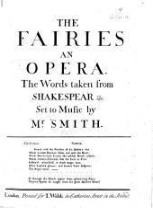 "The Fairies. An Opera. The Words taken from Shakespear&c. [Adapted from""A Midsummer Night's Dream""by D. Garrick. Score.]"