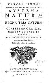 Caroli Linnaei Systema naturae sistens regna tria naturae