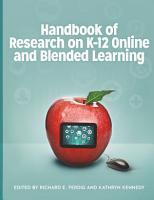 Handbook of Research on K 12 Online and Blended Learning PDF