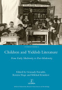 Children and Yiddish Literature From Early Modernity to Post-Modernity