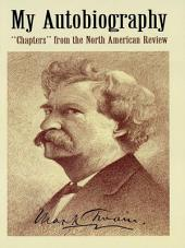 "My Autobiography: ""Chapters"" from the North American Review"