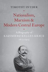 Nationalism  Marxism  and Modern Central Europe PDF