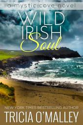 Wild Irish Soul: Book 4 in the Mystic Cove Series