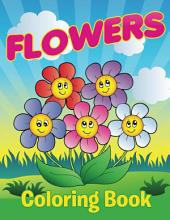 Flowers Coloring Book: Coloring Books for Kids