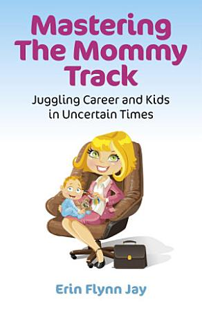 Mastering the Mommy Track PDF