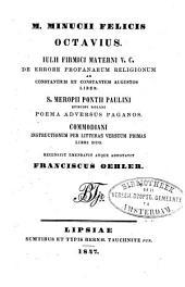 M. Minucii Felicis Octavius: Iulii Firmicii Materni v.¬c. De errore profanarum religionum ad Constantium et Constantem Augustos liber ¬[u.a.]
