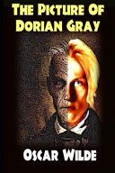 The Picture of Dorian Gray By Oscar Wilde The New Annotated Literary Collection