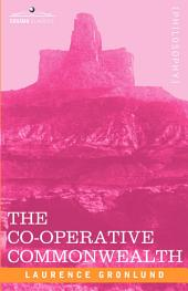 The Co-Operative Commonwealth: An Exposition of Modern Socialism