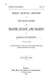 Annual Report of the State Board of Health, Lunacy, and Charity of Massachusetts: Volume 1