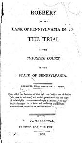 Robbery of the Bank of Pennsylvania in 1798: The Trial in the Supreme Court of the State of Pennsylvania