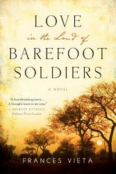 Love In The Land Of Barefoot Soldiers Book PDF