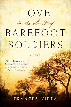 Love in the Land of Barefoot Soldiers PDF