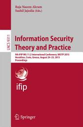 Information Security Theory and Practice: 9th IFIP WG 11.2 International Conference, WISTP 2015, Heraklion, Crete, Greece, August 24-25, 2015. Proceedings