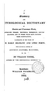 A glossary and etymological dictionary of obsolete and uncommon words
