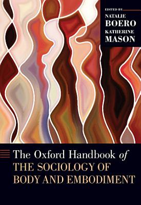 The Oxford Handbook of the Sociology of Body and Embodiment PDF