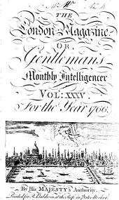 The London Magazine, Or, Gentleman's Monthly Intelligencer: Volume 35
