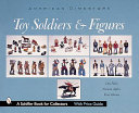 American Dimestore Toy Soldiers and Figures Book