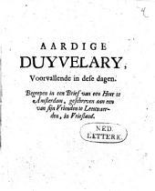Aardige duyvelary, voorvallende in dese dagen. Begrepen in een brief van een heer te Amsterdam, geschreven aan een van sijn vrienden te Leeuwaerden, in Vriesland