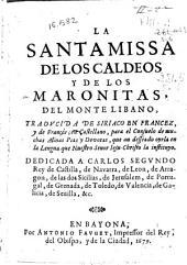 La santa missa de los Caldeos y de los Maronitas del Monte Libano: traducida de siriaco en francez, y de francés, en castellano