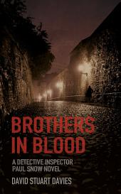 Brothers in Blood: A Detective Paul Snow Novel