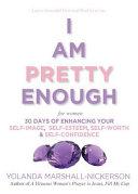 I Am Pretty Enough