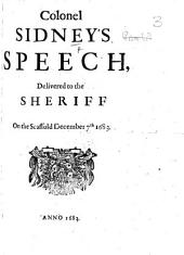 The very copy of a Paper delivered to the Sheriffs, upon the scaffold on Tower Hill ... Decemb. 7, 1683, by A. Sidney, before his execution there