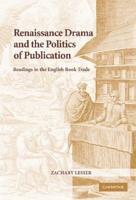 Renaissance Drama and the Politics of Publication PDF