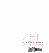 Zen Meditations on Being in Love PDF