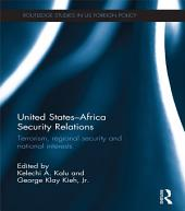 United States - Africa Security Relations: Terrorism, Regional Security and National Interests