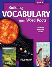 Building Vocabulary From Word Roots Student Book Lv 8 (4c): 4 Color Book