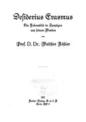 Desiderius Erasmus. Ein Lebensbild in Auszügen aus seinen Werken, von Walther Köhler