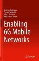 Enabling 6G Mobile Networks