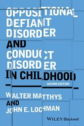 Oppositional Defiant Disorder and Conduct Disorder in Childhood: Edition 2