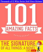The Signature of All Things - 101 Amazing Facts You Didn't Know