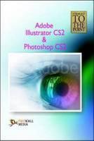 Straight to the Point   Adobe Illustrator CS2 and Photoshop CS2 PDF