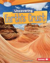 Uncovering Earth's Crust