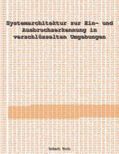 Systemarchitektur zur Ein  und Ausbruchserkennung in verschl  sselten Umgebungen PDF