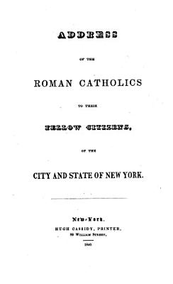 Address of the Roman Catholics to Their Fellow Citizens of the City and State of New York PDF