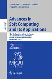 Advances in Soft Computing and Its Applications: 12th Mexican International Conference, MICAI 2013, Mexico City, Mexico, November 24-30, 2013, Proceedings, Part 2