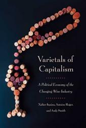 Varietals of Capitalism: A Political Economy of the Changing Wine Industry