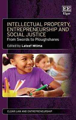 Intellectual Property  Entrepreneurship and Social Justice PDF