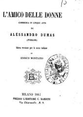 L'amico delle donne commedia in cinque atti di Alessandro Dumas (figlio)