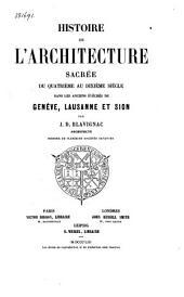 Histoire de l'architecture sacrée du quatrième au dixième siècle dans les anciens évêchés de Genève, Lausanne et Sion: Volume2