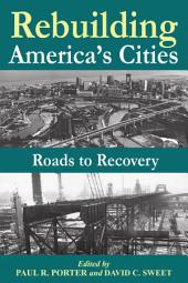 Rebuilding America's Cities: Roads to Recovery