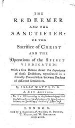 The Redeemer and the Sanctifier: Or The Sacrifice of Christ and the Operations of the Spirit Vindicated ... A New Edition