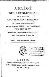 Abrégé des révolutions de l'ancien gouvernement François: ouvrage élémentaire, extrait de l'abbé Dubos et de l'abbé Mably