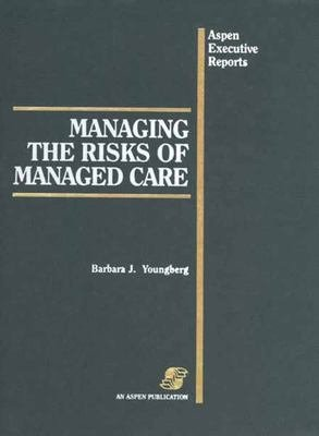 Managing the Risks of Managed Care PDF