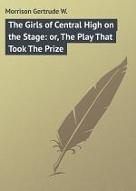 The Girls of Central High on the Stage: or, The Play That Took The Prize