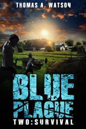 Blue Plague: Survival (Blue Plague Book 2)
