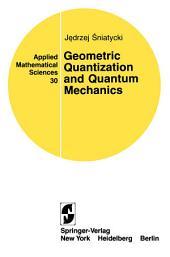 Geometric Quantization and Quantum Mechanics